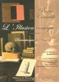 Joseph Danan et Alain Bézu - Pierre Corneille, L'Illusion comique - Dramaturgies de l'illusion.