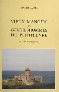 Joseph Darsel - Vieux manoirs et gentilshommes du Penthièvre - De Henri IV à Louis XVI.