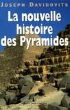 Joseph Davidovits - La nouvelle histoire des Pyramides d'Egypte.