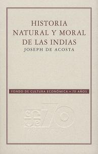 Joseph De Acosta - Historia Natural y moral de las indias.