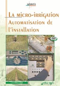 Joseph de La Bouëre - La micro-irrigation, automatisation de l'installation - DVD.