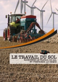 Joseph de La Bouëre - Le travail du sol - Raisonner le travail du sol et préparer le semis, DVD.