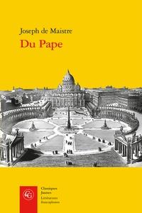 Joseph de Maistre - Du Pape.