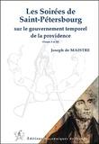 Joseph de Maistre - Les Soirées de Saint-Pétersbourg - Sur le gouvernement temporel de la providence - Tomes 1 et 2.
