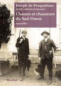 Joseph de Pesquidoux - Chasses et chasseurs du sud-ouest.
