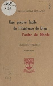 Joseph de Tonquédec - Une preuve facile de l'existence de Dieu : l'ordre du monde.