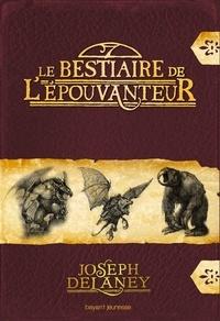Joseph Delanay - Le bestiaire de l'Épouvanteur.