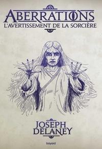 Joseph Delaney - Aberrations, Tome 02 - L'Avertissement de la sorcière.
