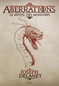 Joseph Delaney - Aberrations Tome 1 : Le réveil des monstres.