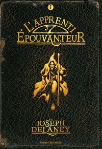 Téléchargez l'ebook gratuit pour les téléphones mobiles L'épouvanteur, Tome 1 : L'apprenti épouvanteur in French par Joseph Delaney, Marie-Hélène DELVAL 9782747059855