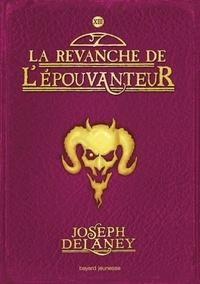 Joseph Delaney - L'Épouvanteur, Tome 13 - La revanche de l'Épouvanteur.