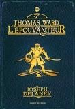 Joseph Delaney - L'Epouvanteur Tome 14 : Thomas Ward L'Epouvanteur.