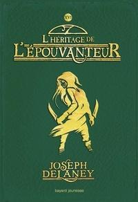 Marie-Hélène Delval et Joseph Delaney - L'Épouvanteur, Tome 16 - L'Héritage de l'Epouvanteur.