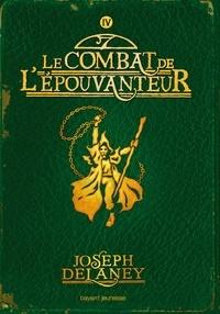 Joseph Delaney - L'épouvanteur, Tome 4 : Le combat de l'épouvanteur.