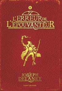 Joseph Delaney - L'épouvanteur, Tome 5 : L'erreur de l'épouvanteur.