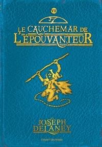 Joseph Delaney - L'épouvanteur, Tome 7 : Le cauchemar de l'épouvanteur.