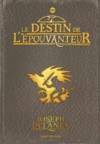 Joseph Delaney - L'épouvanteur, Tome 8 : Le destin de l'épouvanteur.