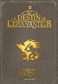 Joseph Delaney - L'Epouvanteur Tome 8 : Le destin de l'épouvanteur.