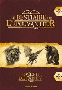 Joseph Delaney - Le bestaire de l'épouvanteur.