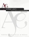 Joseph Delaplace - György Ligeti - Un essai d'analyse et d'esthétique musicales.