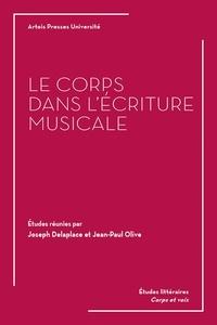 Joseph Delaplace et Jean-Paul Olive - Le corps dans l'écriture musicale.