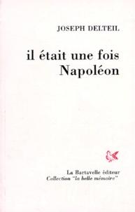 Joseph Delteil - Il était une fois Napoléon.