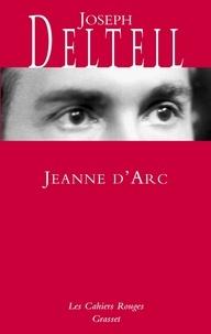 Joseph Delteil - Jeanne d'Arc.