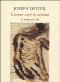 Joseph Delteil - L'homme coupé en morceaux - Soixante-huit chroniques (1923-1933).