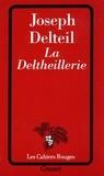 Joseph Delteil - La deltheillerie.