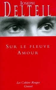 Joseph Delteil - Sur le fleuve amour - (*).