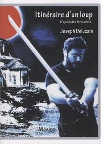 Joseph Deluzain - Itinéraire d'un loup.