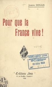 Joseph Denais - Pour que la France vive !.