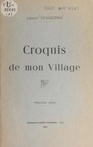 Joseph Dengerma et Lucien Authié - Croquis de mon village.