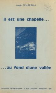 Joseph Dengerma - Il est une chapelle au fond d'une vallée - La chapelle de Saint-Antoine du Montcalm à Auzat (Ariège).