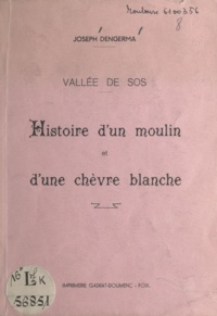 Joseph Dengerma - Vallée de Sos - Histoire d'un moulin et d'une chèvre blanche.