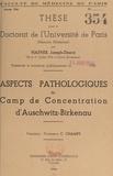 Joseph-Désiré Hafner et  Faculté de médecine de Paris - Aspects pathologiques du camp de concentration d'Auschwitz-Birkenau - Thèse pour le Doctorat de l'Université de Paris, mention médecine, présentée et soutenue publiquement le 14 juin 1946.