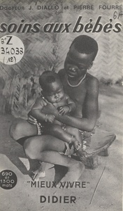 Joseph Diallo et Pierre Fourré - Soins aux bébés.