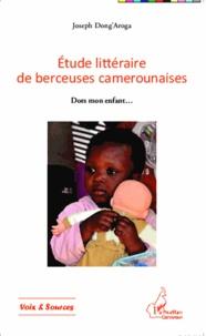 Joseph Dong'aroga - Etude littéraire de berceuses camerounaises - Dors mon enfant....