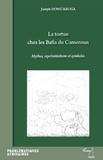 Joseph Dong'aroga - La tortue chez les Bafia du Cameroun - Mythes, représentations et symboles.