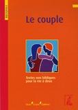 Joseph Donius et Michel Quoist - Le couple - Recueil de textes non bibliques pour la vie à deux.