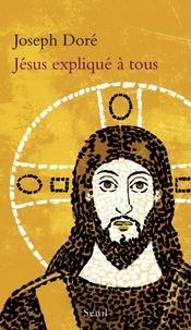Joseph Doré - Jésus expliqué à tous.