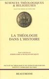 Joseph Doré et François Bousquet - La théologie dans l'histoire.