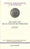 Joseph Doré - Les cent ans de la faculté de théologie.