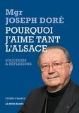 Joseph Doré - Pourquoi j'aime tant l'Alsace.