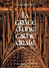Joseph Doré - Strasbourg - La grâce d'une cathédrale.