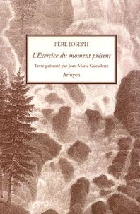 Joseph Du Tremblay - L'Exercice du moment présent.