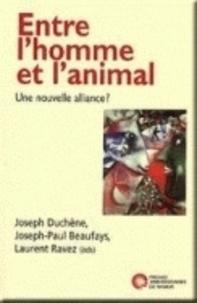 Joseph Duchêne et Joseph-paul Beaufays - Entre l'homme et l'animal - Une nouvelle alliance ?.