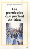 Joseph Duponcheele - Les paraboles qui parlent de Dieu - Essai d'exégèse fiduciale et trinitaire.