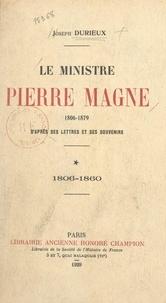 Joseph Durieux et  Desmaisons - Le ministre Pierre Magne (1806-1879), d'après ses lettres et ses souvenirs (1). 1806-1860.