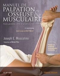 Manuel de palpation osseuse et musculaire- Points gâchettes, zones de projection et étirements - Joseph E. Muscolino pdf epub